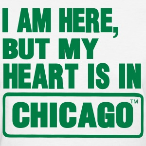 I AM HERE BUT MY HEART IS IN CHICAGO Women's T-Shirts - Women's T-Shirt