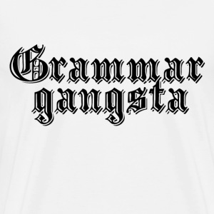 Grammar Gangsta  - Men's Premium T-Shirt