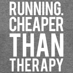 Running cheaper than therapy Long Sleeve Shirts