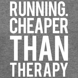 Running cheaper than therapy Long Sleeve Shirts - Women's Wideneck Sweatshirt
