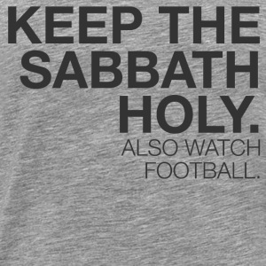 Keep the Sabbath holy - Men's Premium T-Shirt