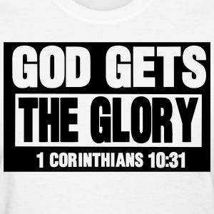 GOD GETS THE GLORY  Women's T-Shirts - Women's T-Shirt