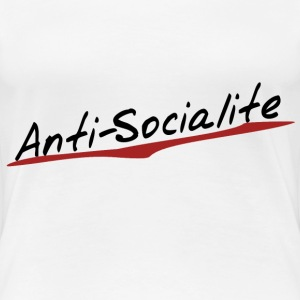Anti Socialite  - Women's Premium T-Shirt