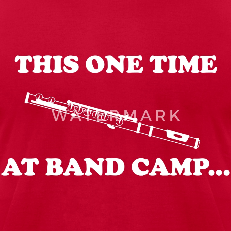 This One Time At Band Camp... T-Shirts - Men's T-Shirt by American Apparel