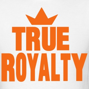 TRUE ROYALTY T-Shirts - Men's T-Shirt