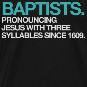 Baptists - Men's Premium T-Shirt
