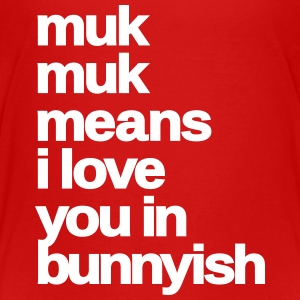 muk muk means i love you rabbit bunny hare cony  Kids' Shirts - Kids' Premium T-Shirt
