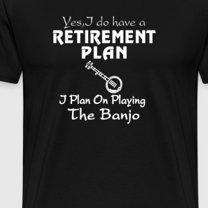 I Plan On Playing The Banjo! - Men's Premium T-Shirt