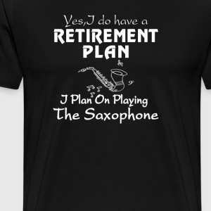I Plan On Playing The Saxophone - Men's Premium T-Shirt