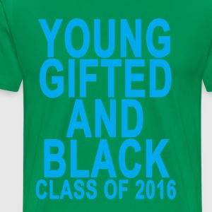 young_gifted_and_black__class_of_2016_wo - Men's Premium T-Shirt