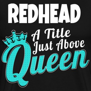 REDHEAD QUEEN T-Shirts - Men's Premium T-Shirt