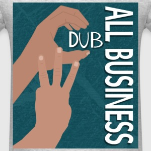 C Dub All Business - Men's T-Shirt
