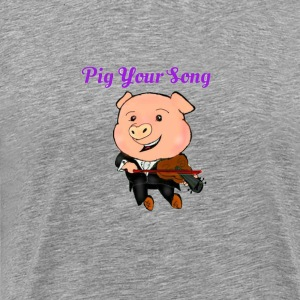 Pig Your Song - Men's Premium T-Shirt
