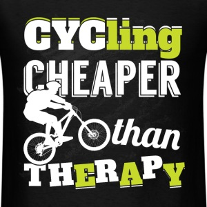 Cycling chaper than Therapy - Men's T-Shirt