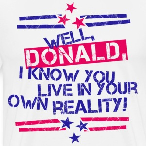 Donalds Own Reality BS T-Shirts - Men's Premium T-Shirt