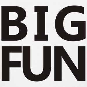 Big Fun  - Women's T-Shirt