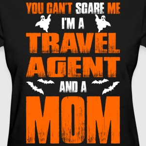 Cant Scare Travel Agent And A Mom T-shirt T-Shirts - Women's T-Shirt