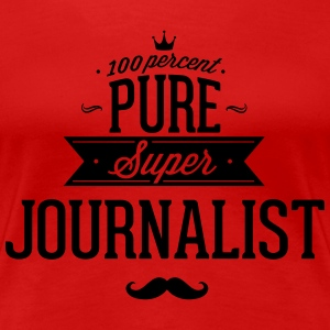 100 percent pure super journalist T-Shirts - Women's Premium T-Shirt