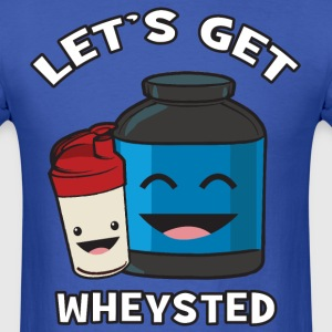 Let's Get Wheysted T-Shirts - Men's T-Shirt