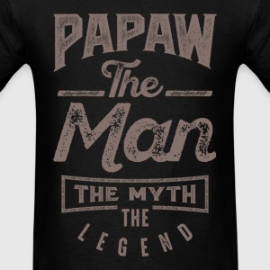 Papaw. The Man. The Myth. The Legend - Men's T-Shirt