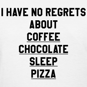 I have no regrets about coffee T-Shirts - Women's T-Shirt