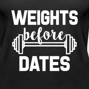 Weights Before Dates funny gym shirt - Women's Premium Tank Top