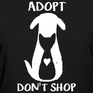 Adopt don't shop T-Shirts - Women's T-Shirt