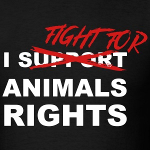 I fight for animal rights T-Shirts - Men's T-Shirt