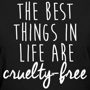 The best things in life are cruelty-free T-Shirts - Women's T-Shirt