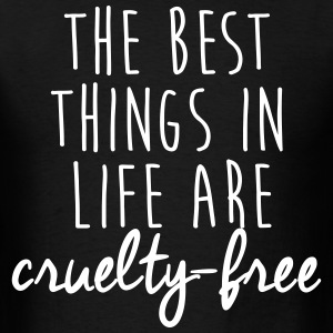 The best things in life are cruelty-free T-Shirts - Men's T-Shirt