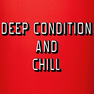 Deep Condition and Chill Mugs & Drinkware - Full Color Mug