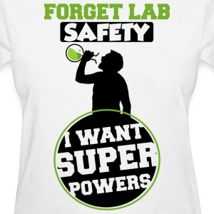 Forget Lab Safety Women's T Shirt - Women's T-Shirt