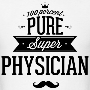 100 percent pure super physician T-Shirts - Men's T-Shirt