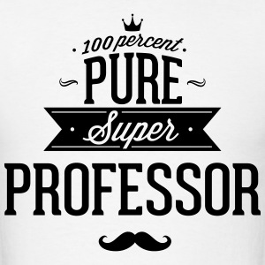 100 percent pure super professor T-Shirts - Men's T-Shirt