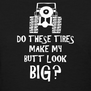 Do These Tires - Funny 4WD 4x4 Off Road Jeep Parod - Women's T-Shirt