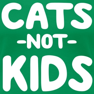 Cats not Kids T-Shirts - Women's Premium T-Shirt