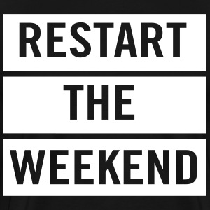 Restart the weekend T-Shirts - Men's Premium T-Shirt
