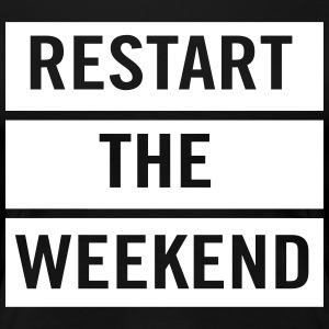 Restart the weekend T-Shirts - Women's Premium T-Shirt