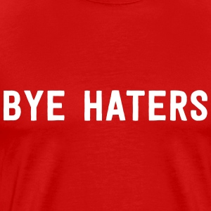 Bye Haters T-Shirts - Men's Premium T-Shirt
