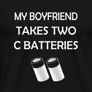My Boyfriend Takes Two C Batteries  T-Shirts - Men's Premium T-Shirt