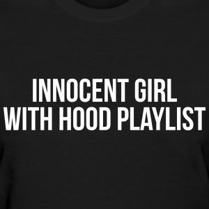 Innocent girl with hood playlist T-Shirts - Women's T-Shirt
