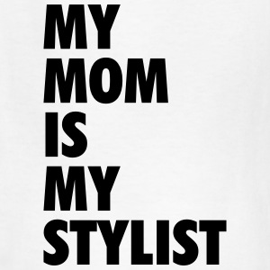 My mom is my stylist Kids' Shirts - Kids' T-Shirt