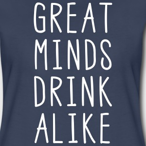 Great Minds Drink Alike T-Shirts - Women's Premium T-Shirt