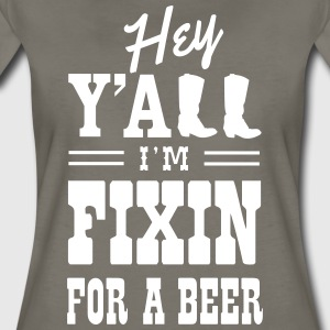 Hey Y'all I'm fixin for a beer T-Shirts - Women's Premium T-Shirt