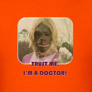 TRUST ME I'M A DOCTOR #1 - Men's T-Shirt