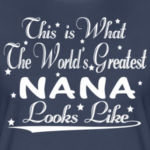 World's Greatest Nana... T-Shirts - Women's Premium T-Shirt