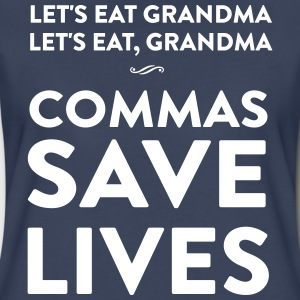 Let's eat grandma. Commas save lives T-Shirts - Women's Premium T-Shirt