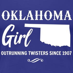 Oklahoma Girl. Outrunning twisters since 1907 T-Shirts - Women's Premium T-Shirt