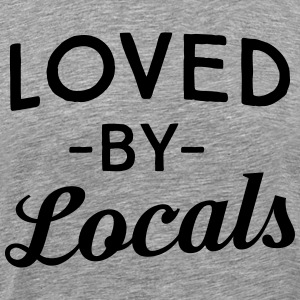 Loved by Locals T-Shirts - Men's Premium T-Shirt