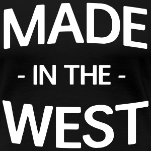 Made in the West T-Shirts - Women's Premium T-Shirt